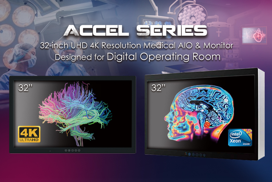 ACCEL SERIES-32-inch UHD 4K Resolution Medical AIO & Monitor  Designed for Digital Operating Room