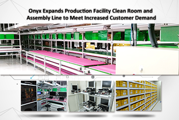 ONYX Expands Production Facility Clean Room and Assembly Line to Meet Increased Customer Demand