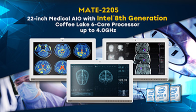 MATE 2205_22-inch Medical AIO with Intel 8th Generation  Coffee Lake 6-Core Processor  up to 4.0GHz