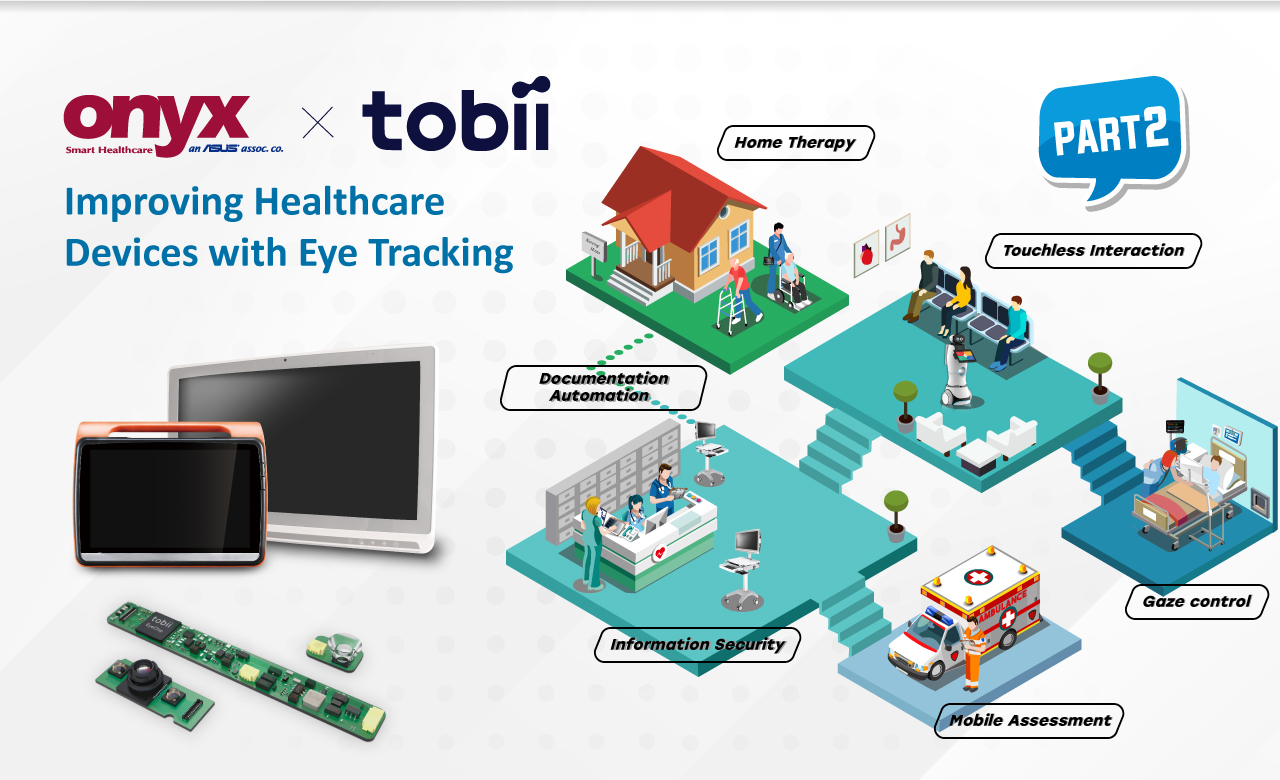Onyx + tobii: Improving Eye Tracking in Healthcare Devices (Part 2)
