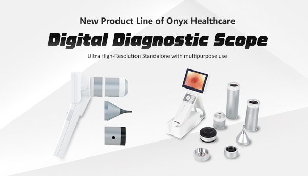 New Product Line of Onyx Healthcare -Digital Diagnostic Scope