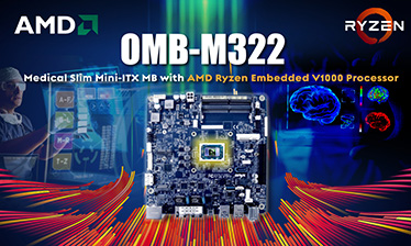 OMB-M322: Medical Slim Mini-ITX MB with AMD Ryzen Embedded V1000 Processor